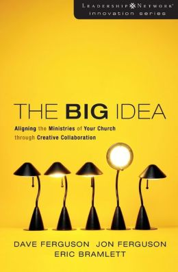 The Big Idea: Focus the Message - Multiply the Impact