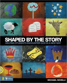 Shaped by the Story: Helping Students Encounter God in a New Way