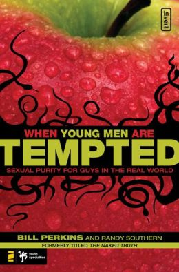 When Young Men Are Tempted: Sexual Purity for Guys in the Real World