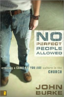 No Perfect People Allowed with DVD: Creating a Come as You Are Culture in the Church