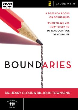 Boundaries: When to Say Yes, How to Say No, to Take Control of Your Life: A 9-Sessions Focus on Boundaries