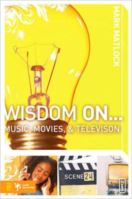 Wisdom On...: Music, Movies, and Television