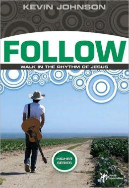 Follow: Walk in the Rhythm of Jesus
