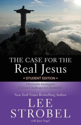 The Case for the Real Jesus - Student Edition: A Journalist Investigates Current Challenges to Christianity