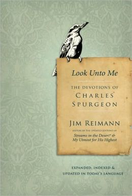 Look Unto Me: The Devotions of Charles Spurgeon