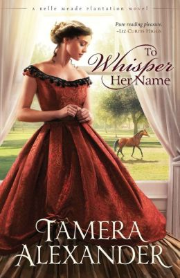 To Whisper Her Name (Belle Meade Plantation Series #1)