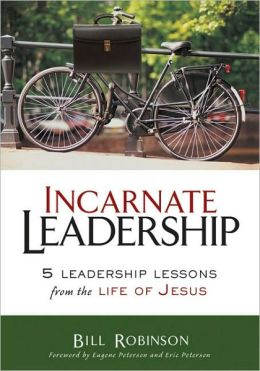 The Incarnate Leadership: 5 Leadership Lessons from the Life of Jesus