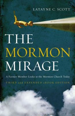 The Mormon Mirage: A Former Member Looks at the Mormon Church