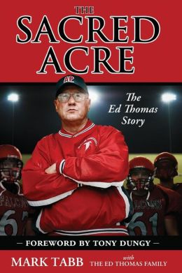 The Sacred Acre: The Ed Thomas Story
