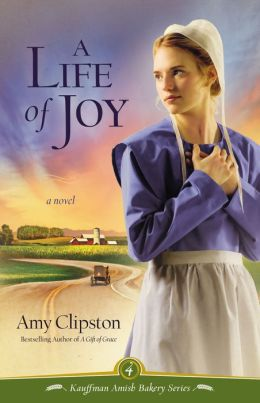 A Life of Joy (Kauffman Amish Bakery Series #4)
