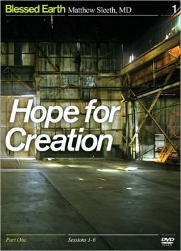 Hope for Creation, Part One