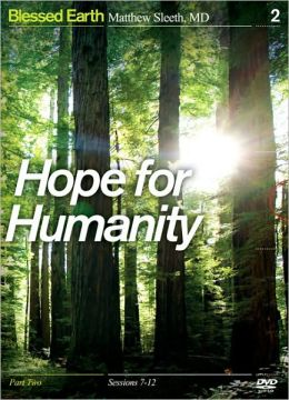Hope for Humanity, Part 2: Sessions 7-12