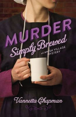 Murder Simply Brewed (Amish Village Mystery Series #1)