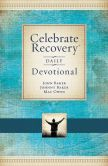Book Cover Image. Title: Celebrate Recovery Daily Devotional:  366 Devotionals, Author: John Baker