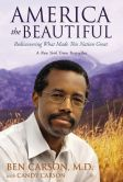Book Cover Image. Title: America the Beautiful:  Rediscovering What Made This Nation Great, Author: Ben Carson