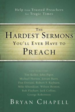 Hardest Sermons You'll Ever Have to Preach: Help from Trusted Preachers for Tragic Times