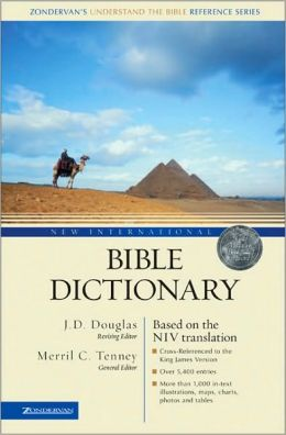 New International Bible Dictionary: Based on the NIV