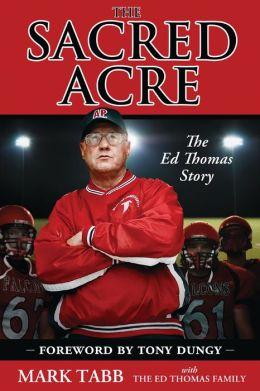 The Sacred Acre: The Ed Thomas Story