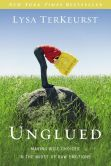 Book Cover Image. Title: Unglued:  Making Wise Choices in the Midst of Raw Emotions, Author: Lysa TerKeurst