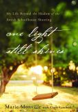 Book Cover Image. Title: One Light Still Shines:  My Life Beyond the Shadow of the Amish Schoolhouse Shooting, Author: Marie Monville