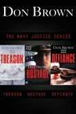 Book Cover Image. Title: The Navy Justice Collection:  Treason, Hostage, Defiance, Author: Don Brown