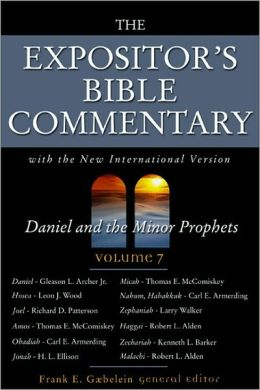 Expositor's Bible Commentary: Daniel through Malachi