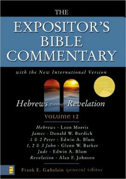 Expositor's Bible Commentary: Hebrews through Revelation