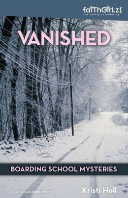 Vanished (Boarding School Mysteries Series)