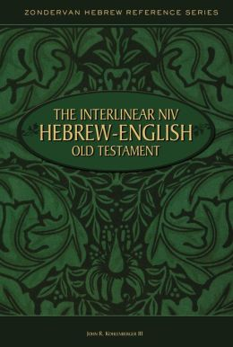 The Interlinear Hebrew-English Old Testament: New International Version (NIV)