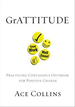 GrATTITUDE: Practicing Contagious Optimism for Positive Change