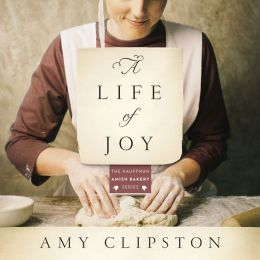 A Life of Joy: Kauffman Amish Bakery Series, Book 4