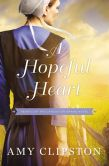 Book Cover Image. Title: A Hopeful Heart, Author: Amy Clipston
