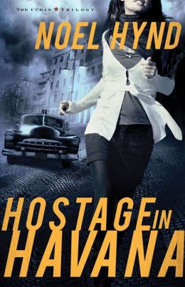 Hostage in Havana (Cuban Trilogy Series #1)