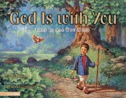 God Is with You: That Is All You Need