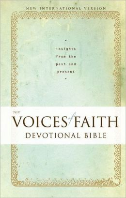 NIV Voices of Faith Devotional Bible: Insights from the Past and Present