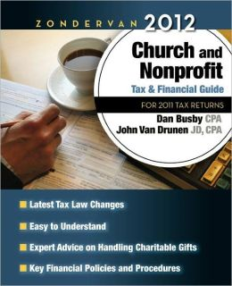 Zondervan 2012 Church and Nonprofit Tax and Financial Guide: For 2012 Tax Returns
