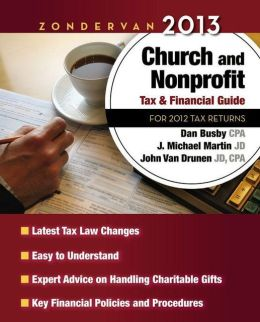 Zondervan 2013 Church and Nonprofit Tax and Financial Guide: For 2012 Tax Returns