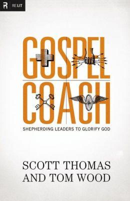 Gospel Coach: Shepherding Leaders to Glorify God