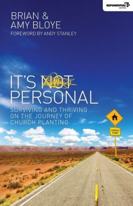 It's Personal: Surviving and Thriving on the Journey of Church Planting