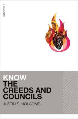Know the Creeds and Councils