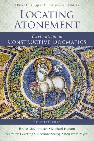 Locating Atonement: Explorations in Constructive Dogmatics