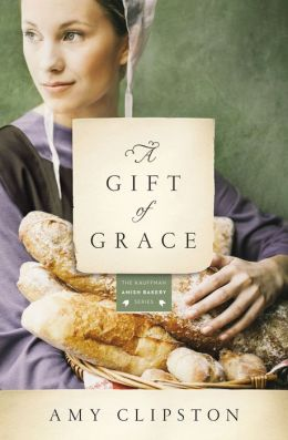 A Gift of Grace (Kauffman Amish Bakery Series #1)