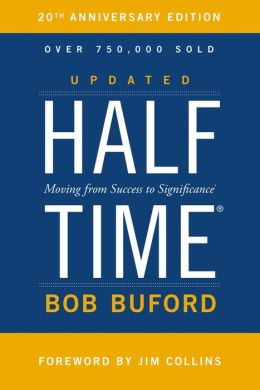 Halftime: Changing Your Game Plan from Success to Significance