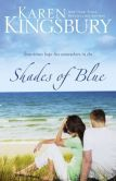Book Cover Image. Title: Shades of Blue, Author: Karen Kingsbury