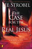 Book Cover Image. Title: The Case for the Real Jesus:  A Journalist Investigates Scientific Evidence That Points Toward God, Author: Lee Strobel