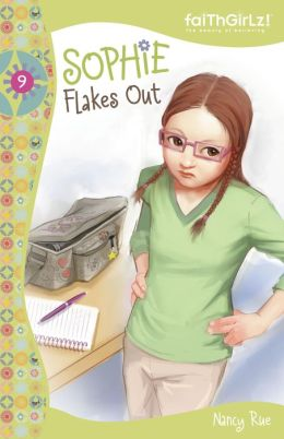 Sophie Flakes Out (Faithgirlz!: The Sophie Series #9)