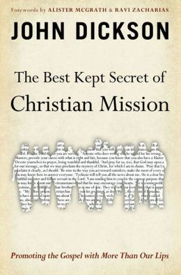 The Best Kept Secret of Christian Mission: Promoting the Gospel with More Than Our Lips