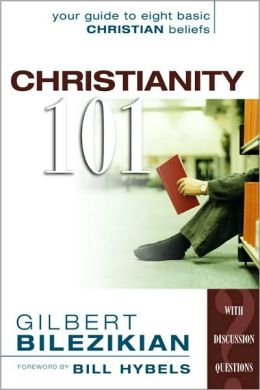 Christianity One Hundred One: Your Guide to Eight Basic Christian Beliefs
