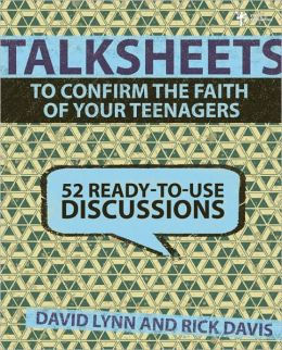 TalkSheets: 52 Lessons to Confirm the Faith of Your Teenagers
