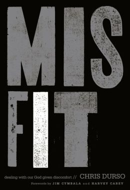 Misfit: Dealing with Our God-Given Discomfort